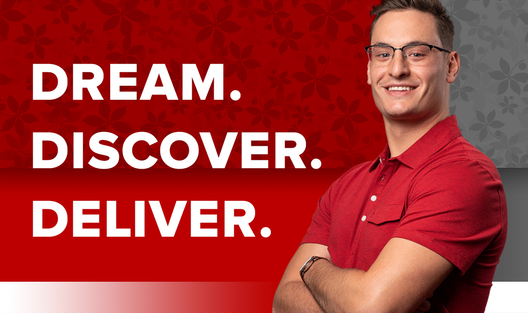 Dream. Discover. Deliver.