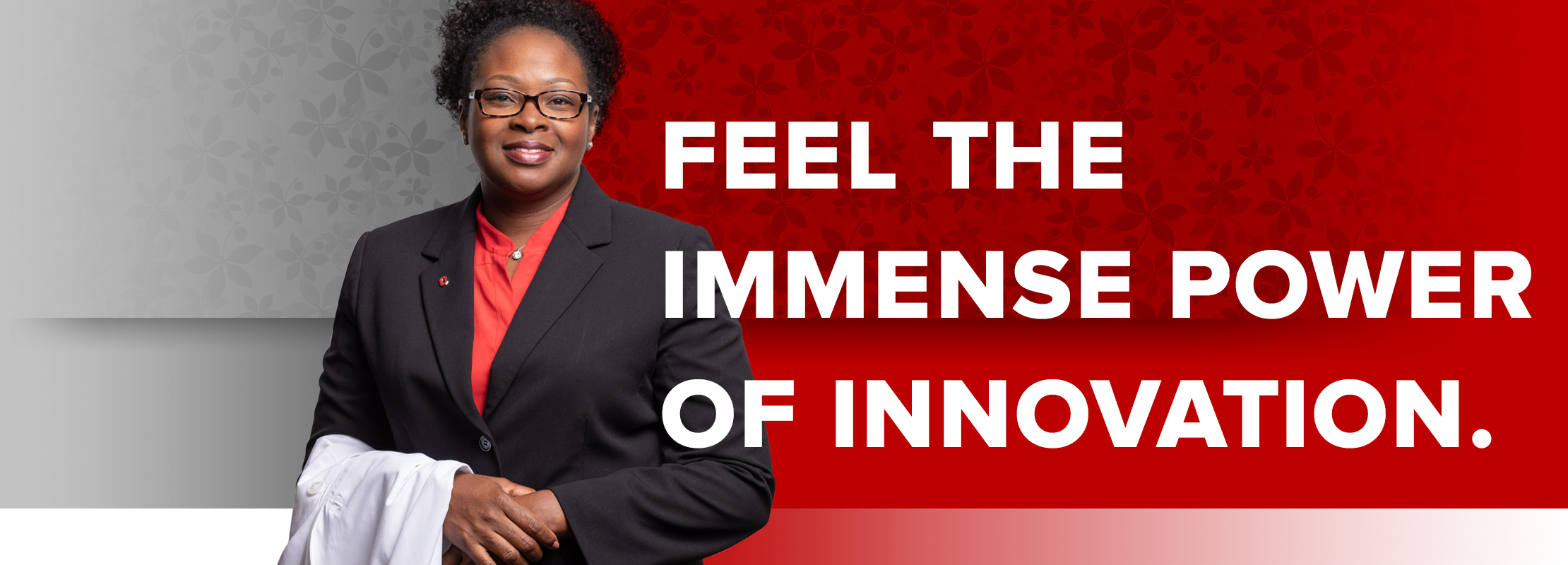 Feel the Immense Power of Innovation.