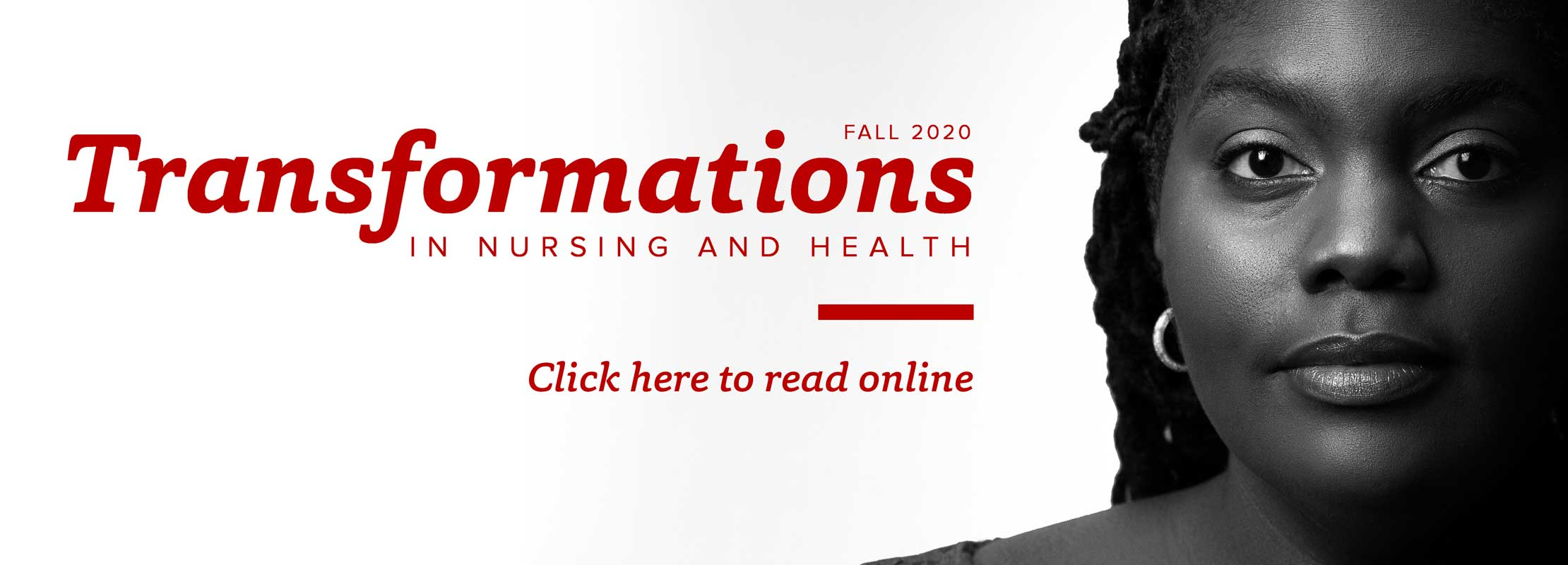 "black and white portrait of Timiya Nolan with the text ""Transformations in Nursing and Health Fall 2020 – Click here to read online"""