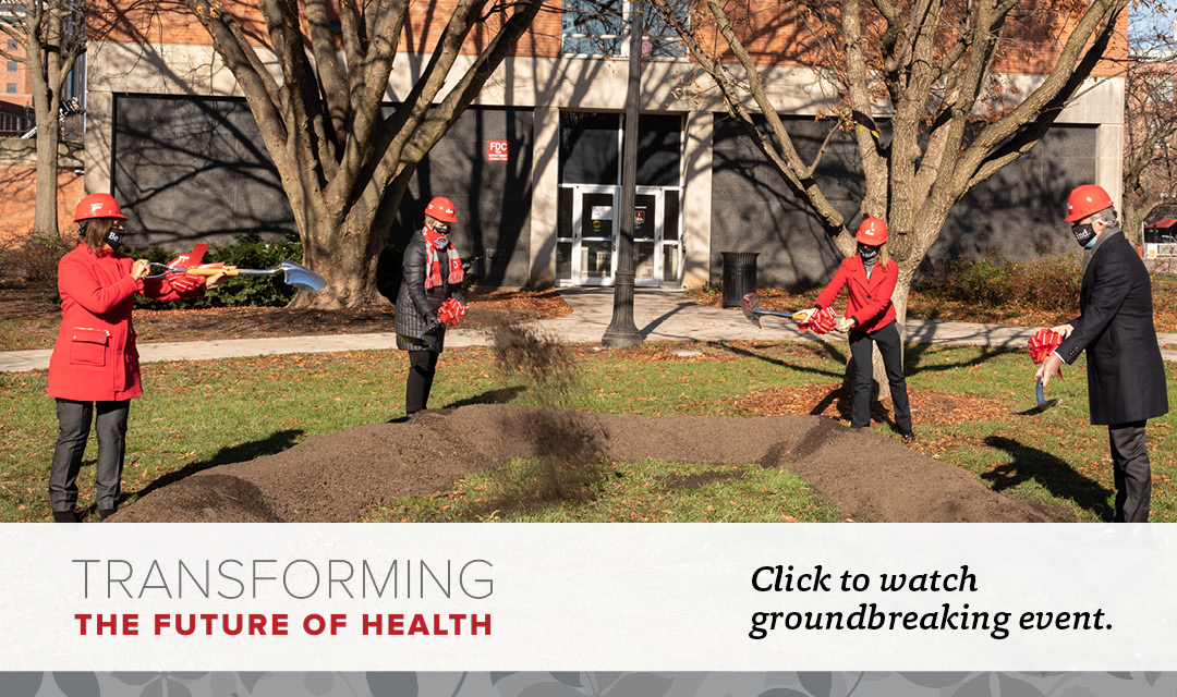 Transforming the Future of Health | Click to watch groundbreaking event.