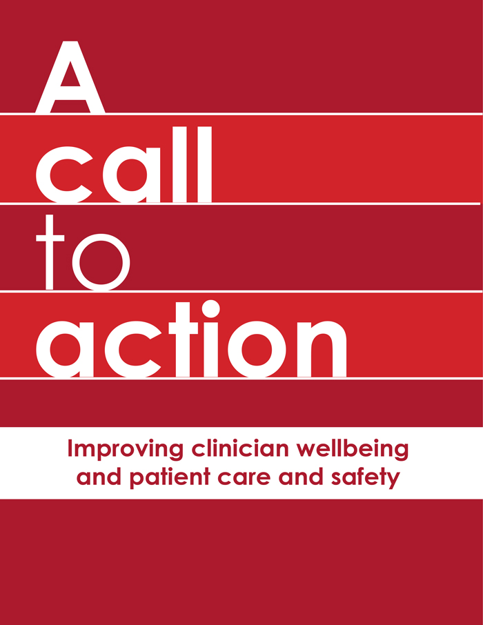 A call to action: Improving clinician wellbeing and patient care and safety