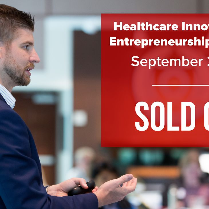 Healthcare Innovation and Entrepreneurship Workshop Sold Out